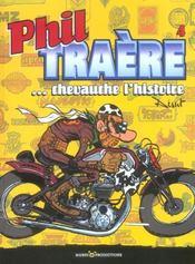 Phil Traere T4 Phil Traere...Chevauche L'Histoire - Intérieur - Format classique