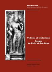 Védisme et hindouisme ; images du divin et des dieux - Couverture - Format classique