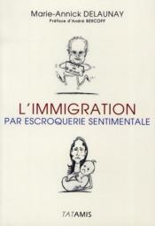 L'immigration par escroquerie sentimentale - Couverture - Format classique