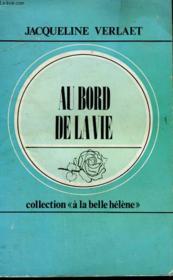 Au Bord De La Vie. Collection : A La Belle Helene N° 19 - Couverture - Format classique
