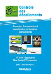 "Vente livre :  Contrôle des décollements ; separated flow control and aerodynamic performance improvements ; 3rd GDR ""separation flow control""   - Collectif"