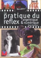 La Pratique Du Reflex Argentique Et Numerique - Couverture - Format classique