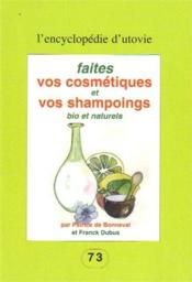 Faites vos cosmétiques et vos champoings bio et naturels - Couverture - Format classique
