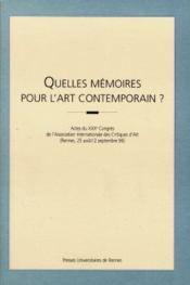 Quelles Memoires Pour L Art Contemporain - Couverture - Format classique