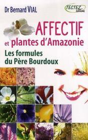 Affectif et plantes d'amazonie ; les formules du père bourdoux - Intérieur - Format classique