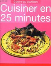 Cuisiner En 25 Minutes - Couverture - Format classique