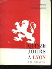 Quinze Jours A Lyon N°105. 16-31 Août 1956. - Couverture - Format classique