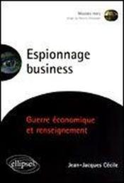 Espionnage Business Guerre Economique Et Renseignement - Couverture - Format classique
