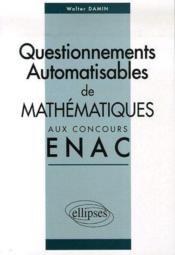 Questionnements automatisables de mathématiques aux concours ENAC - Couverture - Format classique