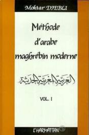 Methode D'Arabe T1 Maghrebin Moderne - Couverture - Format classique