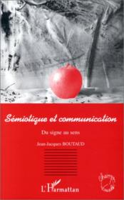 Semiotique Et Communicationdu Signe Au Sens - Couverture - Format classique