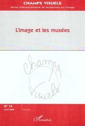 Revue Champs Visuels N.14 ; L'Image Et Les Musees - Intérieur - Format classique