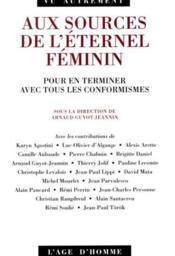 Aux Sources De L'Eternel Feminin - Couverture - Format classique