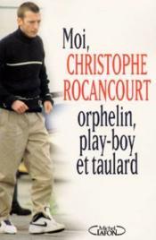 Moi Christophe Rocancourt - Couverture - Format classique