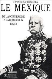 Le Mexique de l'Ancien Régime à la Révolution t.1 - Couverture - Format classique