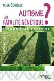 Autisme : une fatalité génétique ; l'enquête d'une mère - Intérieur - Format classique