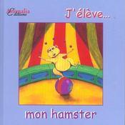 J'élève... mon hamster - Intérieur - Format classique