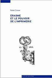 Erasme et le pouvoir de l'imprimerie - Couverture - Format classique