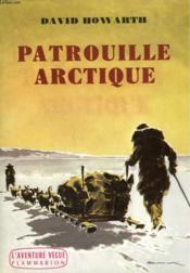 Patrouille Arctique. Collection : L'Aventure Vecue. - Couverture - Format classique