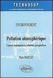 Environnement Pollution Atmospherique Causes Consequences Solutions Perspectives - Intérieur - Format classique