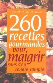 260 Recettes Gourmandes Pour Maigrir Sans S'En Rendre Compte - Intérieur - Format classique
