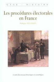 Procedures Et Pratiques Electorales En France ; De La Fin De L'Ancien Regime A La Veille De La Premiere Guerre Mondiale - Intérieur - Format classique