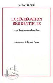 La Segregation Residentielle ; Le Cas D'Une Commune Bruxelloise - Intérieur - Format classique