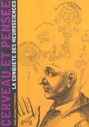 Cerveau et pensee ; la conquete des neurosciences - Intérieur - Format classique