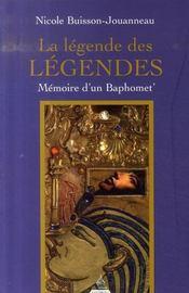 La Legende Des Legendes ; Memoire D'Un Baphomet - Intérieur - Format classique