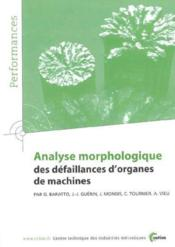 Analyse morphologique des defaillances d'organes de machines performances resultats des actions coll - Couverture - Format classique