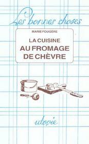 La cuisine au fromage de chevre - Intérieur - Format classique