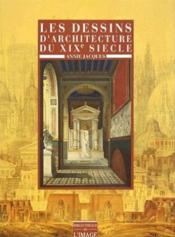 Dessins D'Architecture Du 19eme Siecle - Couverture - Format classique