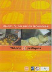 Manuel du salage en fromagerie : theorie et pratiques - Couverture - Format classique