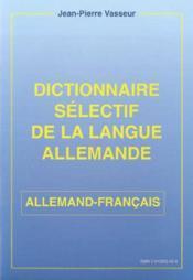 Dictionnaire Selectif De La Langue Allemande - Allemand/Francais - Couverture - Format classique