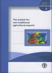 Market for non-traditional agricultural exports (fao commodities and trade technical paper 3) - Couverture - Format classique