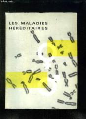 Les Maladies Hereditaires. - Couverture - Format classique