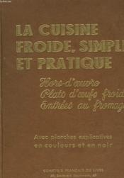 LA CUISINE FROIDE, SIMPLE ET PRATIQUE. Hors-d'Oeuvre Plats d'ufs froids Entrées au fromage. - Couverture - Format classique
