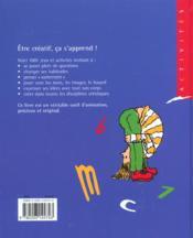Soyons créatifs ; 1001 jeux et activités pour développer l'imagination des petits et des grands - 4ème de couverture - Format classique