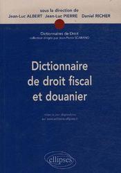Dictionnaire de droit fiscal et douanier - Intérieur - Format classique