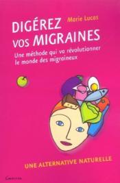 Digerez vos migraines ; une alternative naturelle - Couverture - Format classique