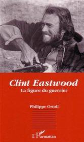 Clint Eastwood, La Figure Du Guerrier - Intérieur - Format classique