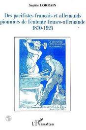 Des pacifistes français et allemands pionniers de l'entente franco-allemande 1870-1925 - Intérieur - Format classique