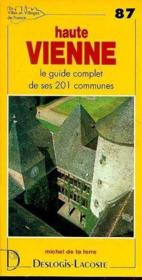 Haute Vienne ; le guide complet de ses 201 communes - Couverture - Format classique