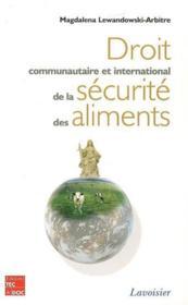 Droit communautaire et international de la securite des aliments - Couverture - Format classique
