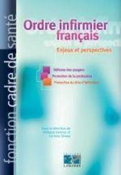 Ordre Infirmier Francais Enjeux Et Perspectives - Intérieur - Format classique