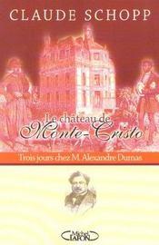 Le chateau de monte-cristo ; trois jours chez alexandre dumas - Intérieur - Format classique