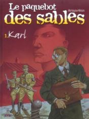 Le Paquebot des sables, tome 1 : Karl - Couverture - Format classique