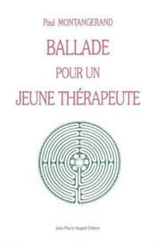 Ballade pour un jeune therapeute - Couverture - Format classique
