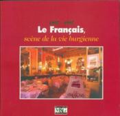 Le français ; scène de la vie burgienne 1897-1997 - Couverture - Format classique