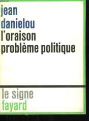 L'Oraison Probleme Politique. - Couverture - Format classique